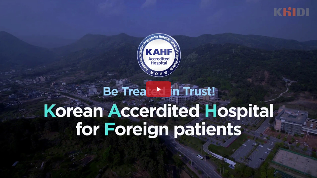 KAHF Accredited Hospital - Be Treated in Trust! Korean Accreditation Program for Hospitals serving foreign patients